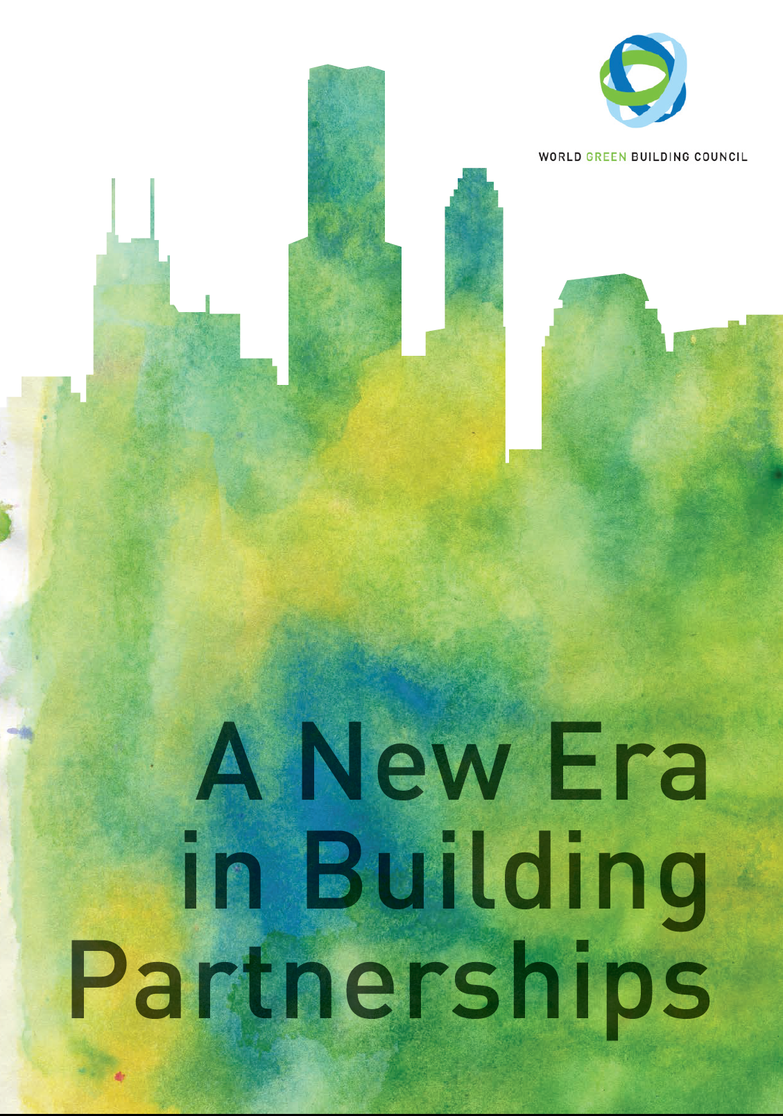 A New Era in Building Green World Green Building Council Report